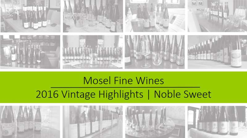 2016 Vintage | Mosel | Noble Sweet | Highlights