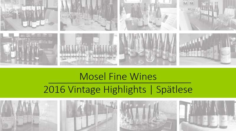 2016 Vintage | Mosel | Spätlese | Highlights